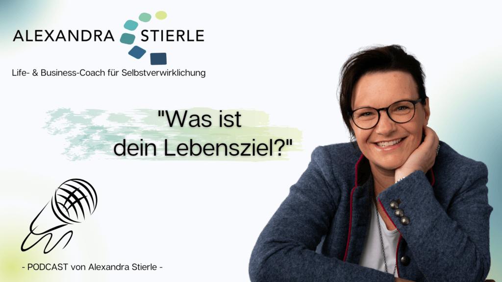 Podcast Alexandra Stierle - Lebensziele